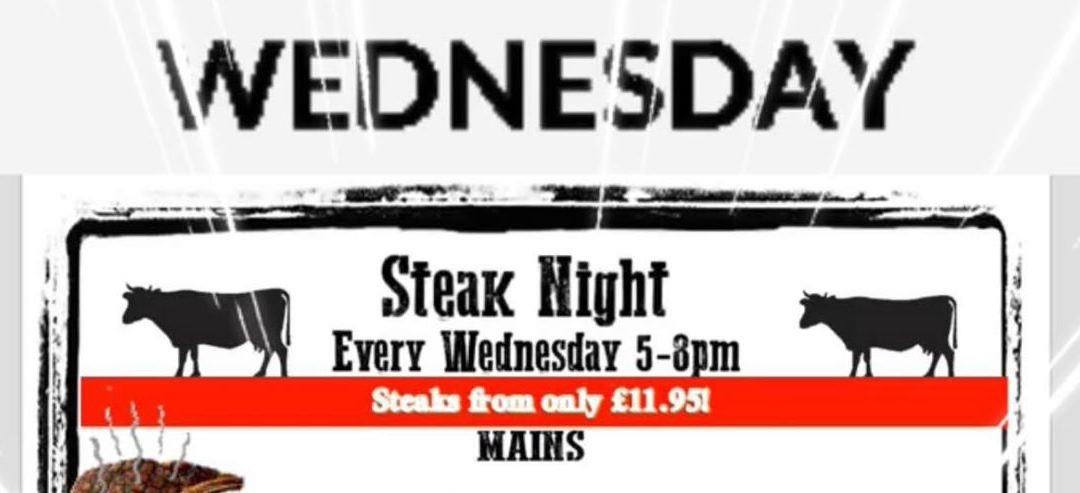 Wednesday is Steak Night – Only £11.95!