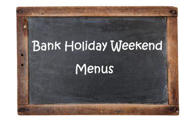 Bank Holiday Weekend Menus