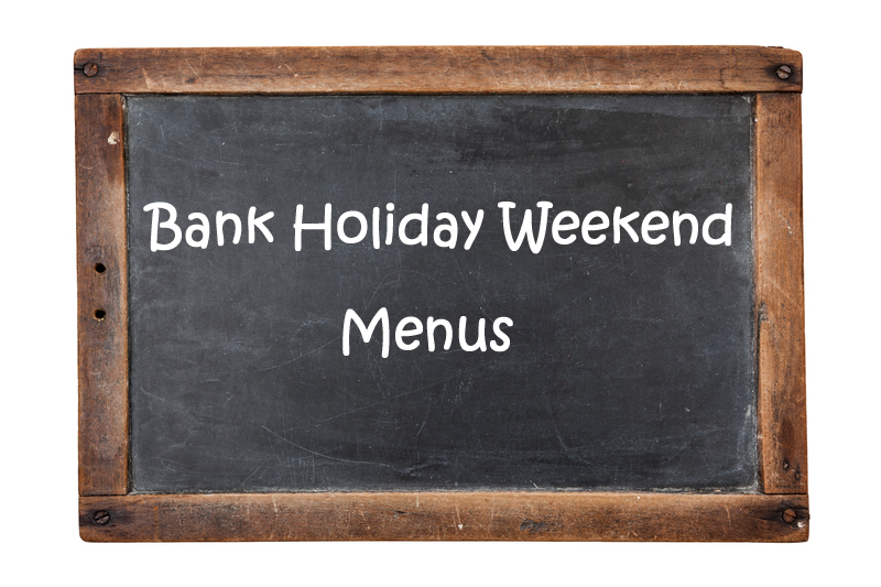 Bank Holiday Weekend Menus